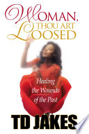 Read Online Woman, Thou Art Loosed! For Free