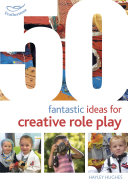 50 Fantastic Ideas for Creative Role Play