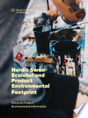 Nordic Swan Ecolabel and Product Environmental Footprint  Focus on Product Environmental Information