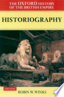 The Oxford History of the British Empire  Volume V  Historiography