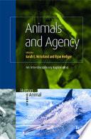 Animals and Agency  : An Interdisciplinary Exploration