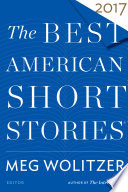 """The Best American Short Stories 2017"" by Meg Wolitzer, Heidi Pitlor"