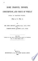 Home Produce  Imports  Consumption  and Price of Wheat Over 40 Harvest years  1852 3 to 1891 2
