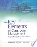 """""""The Key Elements of Classroom Management: Managing Time and Space, Student Behavior, and Instructional Strategies"""" by Joyce McLeod, Jan Fisher, Ginny Hoover"""