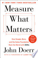 Measure What Matters, How Google, Bono, and the Gates Foundation Rock the World with OKRs by John Doerr PDF