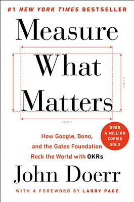 Book cover of 'Measure What Matters' by John Doerr