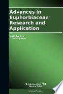 Advances in Euphorbiaceae Research and Application: 2013 Edition