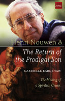 Henri Nouwen and The Return of the Prodigal Son