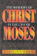The Shadow of Christ in the Law of Moses Book Cover