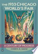 The 1933 Chicago World S Fair