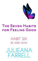 The Seven Habits for Feeling Good   Be Here Now Book PDF