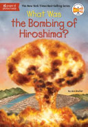 What Was the Bombing of Hiroshima