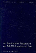 An Ecofeminist Perspective on Ash Wednesday and Lent ebook
