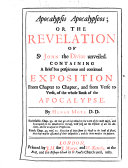 Apocalypsis Apocalypseos; Or the Revelation of St. John the Divine Unveiled. Containing a Brief ... Exposition ... of the Whole Book of the Apocalypse. By Henry More. [With the Text.]