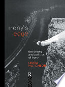 Irony's Edge  : The Theory and Politics of Irony