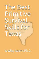 The Best Primitive Survival Skills For Texas