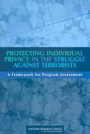 Protecting Individual Privacy in the Struggle Against Terrorists