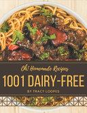 Oh  1001 Homemade Dairy Free Recipes Book PDF