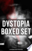 DYSTOPIA Boxed Set  18 Dystopian Classics in One Edition