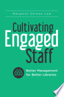 Cultivating Engaged Staff  Better Management for Better Libraries