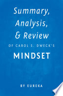 Summary, Analysis & Review of Carol S. Dweck's Mindset by Eureka