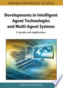 Developments In Intelligent Agent Technologies And Multi Agent Systems Concepts And Applications