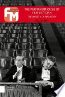 The Permanent Crisis Of Film Criticism