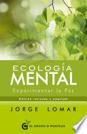 Ecología mental  : Experimentar la Paz