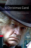 Oxford Bookworms Library: Stage 3: A Christmas Carol