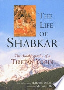 """The Life of Shabkar: Autobiography of a Tibetan Yogin"" by Matthieu Ricard, Dalai Lama"