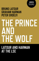 The Prince and the Wolf  Latour and Harman at the LSE