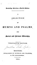 A Selection of Hymns and Psalms for Social and Private Worship