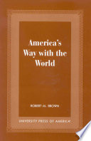 America s Way with the World