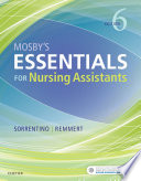 """Mosby's Essentials for Nursing Assistants E-Book"" by Leighann Remmert, Sheila A. Sorrentino"