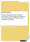 Earnings Management and Corporate Governance  An Investigation of Financial Statement Reporting of Publicly Listed Companies in Nigeria
