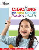 Cracking the 1st Grade Reading & Math  : A Parent's Guide to Helping Your Child Excel in Scoool