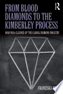 From Blood Diamonds to the Kimberley Process