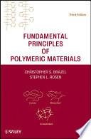 """Fundamental Principles of Polymeric Materials"" by Christopher S. Brazel, Stephen L. Rosen"