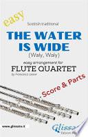 The Water is Wide - Easy Flute Quartet (score & parts)