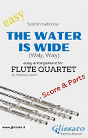 The Water is Wide   Easy Flute Quartet  score   parts