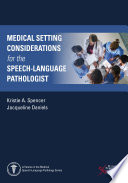 Medical Setting Considerations For The Speech Language Pathologist Book PDF