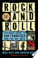 Rock and Roll Explorer Guide to San Francisco and the Bay Area