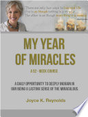 My Year of Miracles. A 52-Week Course.