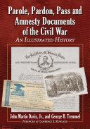 Parole, Pardon, Pass and Amnesty Documents of the Civil War ebook