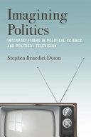Imagining politics: interpretations in political science and political television