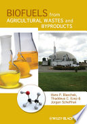 Biofuels From Agricultural Wastes And Byproducts Book PDF