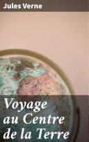 Voyage au Centre de la Terre Pdf/ePub eBook