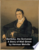 Bartleby, the Scrivener. A Story of Wall-Street