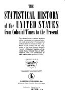 The Statistical History of the United States from Colonial Times to the Present