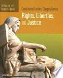 Constitutional Law For A Changing America: Rights, Liberties, and Justice, 6th Edition